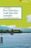 Der Chiemgau - weiß-blau und weltoffen (Mängelexemplar)