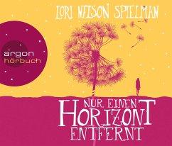 Nur einen Horizont entfernt, 6 Audio-CDs - Spielman, Lori Nelson