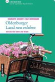 Oldenburger Land - neu erlebt (Mängelexemplar)