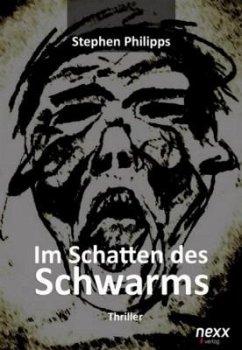 Im Schatten des Schwarms - Philipps, Stephen