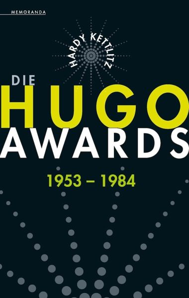 Die Hugo Awards 1953 - 1984 - Kettlitz, Hardy