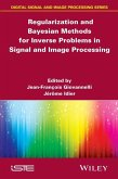 Regularization and Bayesian Methods for Inverse Problems in Signal and Image Processing (eBook, ePUB)