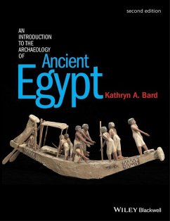 An Introduction to the Archaeology of Ancient Egypt (eBook, PDF) - Bard, Kathryn A.