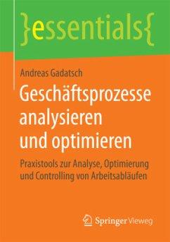 Geschäftsprozesse analysieren und optimieren - Gadatsch, Andreas