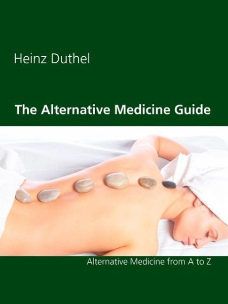 The Alternative Medicine Guide by Heinz Duthel (eBook, ePUB) - Duthel, Heinz