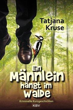 Ein Männlein hängt im Walde (eBook, ePUB) - Kruse, Tatjana