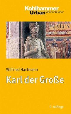 Karl der Große (eBook, ePUB) - Hartmann, Wilfried