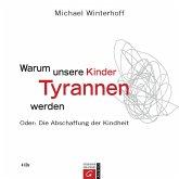 Warum unsere Kinder Tyrannen werden (MP3-Download)