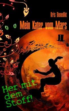 Mein Kater vom Mars - Her mit dem Stoff! (eBook, ePUB)
