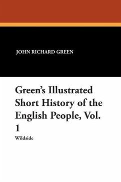 Green's Illustrated Short History of the English People, Vol. 1