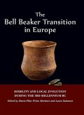 The Bell Beaker Transition in Europe: Mobility and Local Evolution During the 3rd Millennium BC