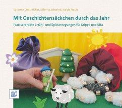 Mit Geschichtensäckchen durch das Jahr - Oestreicher, Susanne; Schwind, Sabrina; Traub, Isolde