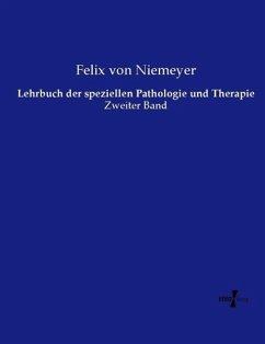 Lehrbuch der speziellen Pathologie und Therapie - Niemeyer, Felix von
