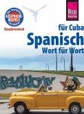 Reise Know-How Kauderwelsch Spanisch für Cuba - Wort für Wort