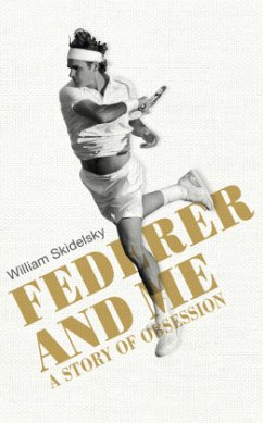 Federer and Me - Skidelsky, William