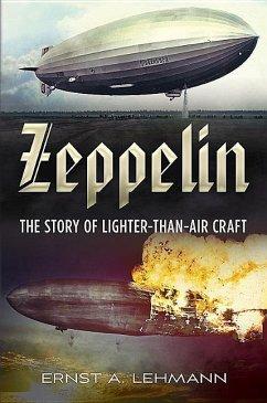 Zeppelin: The Story of Lighter-Than-Air Craft - Lehmann, Ernst A.