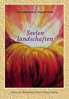 Seelenlandschaften - Pietsch, Franziska; Nefer, Nasrah