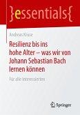 Resilienz bis ins hohe Alter - was wir von Johann Sebastian Bach lernen können