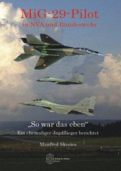 MiG-29-Pilot in NVA und Bundeswehr