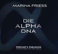 Die Alpha DNA - Friess, Marina