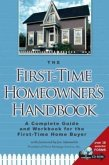 The First-Time Homeowner's Handbook: A Complete Guide and Workbook for the First-Time Home Buyer [With CDROM]