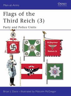 Flags of the Third Reich (3): Party & Police Units - Davis, Brian L.