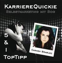 Karrierequickie - Selbstmarketing mit Sog - Brablec, Carmen; Grieger-Langer, Suzanne