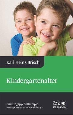 Kindergartenalter (eBook, PDF) - Brisch, Karl Heinz