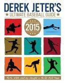 Derek Jeter's Ultimate Baseball Guide 2015 (eBook, ePUB)