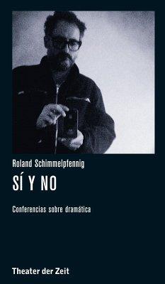 Roland Schimmelpfennig - Sí y no (eBook, ePUB)