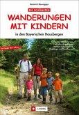 Die schönsten Wanderungen mit Kindern in den Bayerischen Hausbergen (Mängelexemplar)
