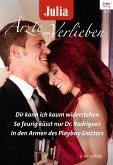 Dir kann ich kaum widerstehen & So feurig küsst nur Dr. Rodriguez & In den Armen des Playboy-Doktors / Julia Ärzte zum Verlieben Bd.73 (eBook, ePUB)