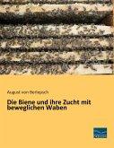 Die Biene und ihre Zucht mit beweglichen Waben