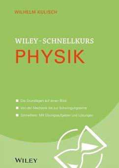 Wiley-Schnellkurs Physik (eBook, ePUB) - Kulisch, Wilhelm
