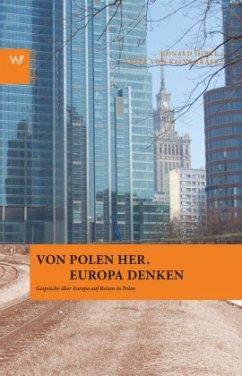 Von Polen her. Europa denken - Hirte, Ronald; Klinnggräff, Fritz von