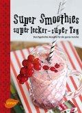 Super Smoothies, super lecker, super Tag (eBook, PDF)
