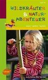 Wildkräuter und Naturabenteuer (eBook, PDF)