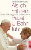 Als ich mit dem Papst U-Bahn fuhr (eBook, ePUB)