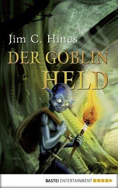 Der Goblin-Held (eBook, ePUB) - Hines, Jim C.