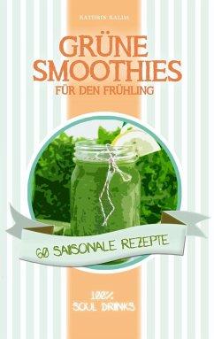 Grüne Smoothies für den Frühling (eBook, ePUB)