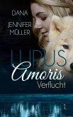Lupus Amoris - Verflucht (eBook, ePUB)