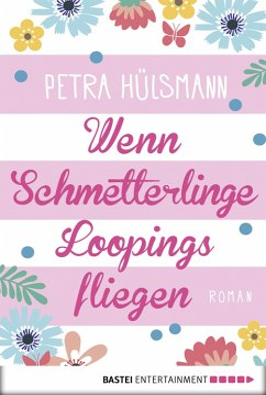 Wenn Schmetterlinge Loopings fliegen / Hamburg-Reihe Bd.2 (eBook, ePUB) - Hülsmann, Petra