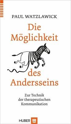 Die Möglichkeit des Andersseins (eBook, PDF) - Watzlawick, Paul