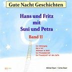 Gute-Nacht-Geschichten: Hans und Fritz mit Susi und Petra - Band II (MP3-Download)