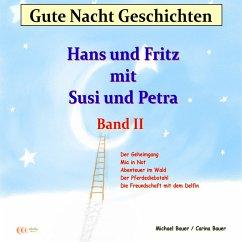 Gute-Nacht-Geschichten: Hans und Fritz mit Susi und Petra - Band II (MP3-Download) - Bauer, Michael; Bauer, Carina