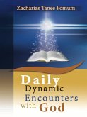 Daily Dynamic Encounters With God (Practical Helps For The Overcomers, #4) (eBook, ePUB)