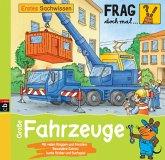 Große Fahrzeuge / Frag doch mal ... die Maus! Erstes Sachwissen Bd.7 (Mängelexemplar)