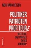 Politiker, Patrioten, Profiteure (eBook, ePUB)