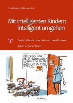 Mit intelligenten Kindern intelligent umgehen - Rüssmann-Stöhr, Christa; Seibt, Hagen