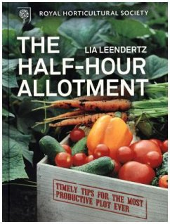Rhs Half Hour Allotment: Timely Tips for the Most Productive Plot Ever - Leendertz, Lia